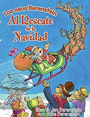 Los Osos Berenstain al Rescate de la Navidad = The Berenstain Bears Save Christmas