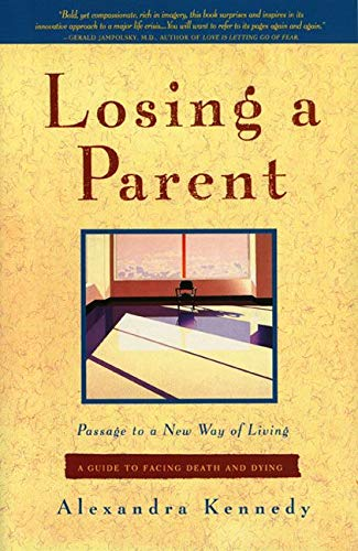 Losing a Parent: Passage to a New Way of Living 9780062504982