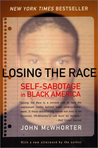 Losing the Race: Self-Sabotage in Black America 9780060935931