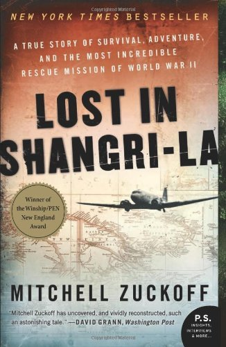Lost in Shangri-La: A True Story of Survival, Adventure, and the Most Incredible Rescue Mission of World War II 9780061988356
