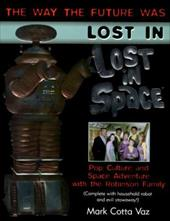 Lost in Space: Pop Culture and Space Adventure with the Space-Traveling Robinsons 192554