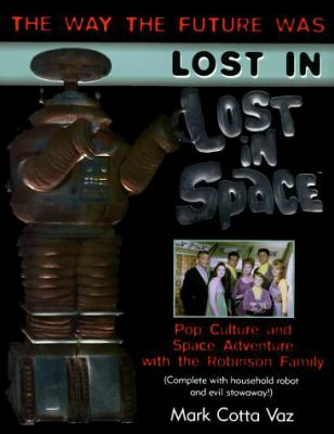 Lost in Space: Pop Culture and Space Adventure with the Space-Traveling Robinsons