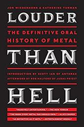 Louder Than Hell: The Definitive Oral History of Metal 21363328