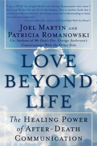 Love Beyond Life: The Healing Power of After-Death Communications 9780061491870