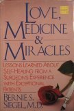 Love, Medicine, and Miracles: Lessons Learned about Self-Healing from a Surgeon's Experience with Exceptional Patients
