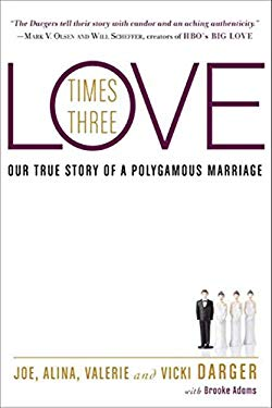 Love Times Three: Our True Story of a Polygamous Marriage 9780062074065