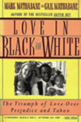 Love in Black and White: The Triumph of Love Over Predjudice and Taboo