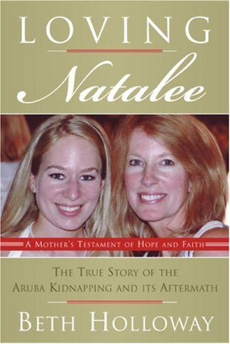 Loving Natalee: A Mother's Testament of Hope and Faith 9780061452277