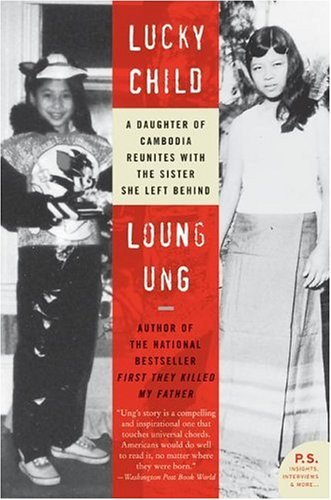 Lucky Child: A Daughter of Cambodia Reunites with the Sister She Left Behind 9780060733957
