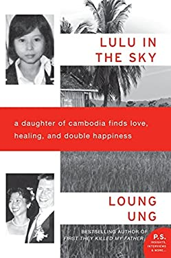 Lulu in the Sky: A Daughter of Cambodia Finds Love, Healing, and Double Happiness 9780062091918