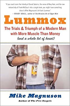 Lummox: The Trials and Triumph of a Modern Man with More Muscle Than Money (and a Whole Lot of Heart)