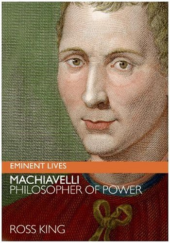 Machiavelli: Philosopher of Power 9780061768927