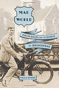 Mad World: Evelyn Waugh and the Secrets of Brideshead 9780060881306
