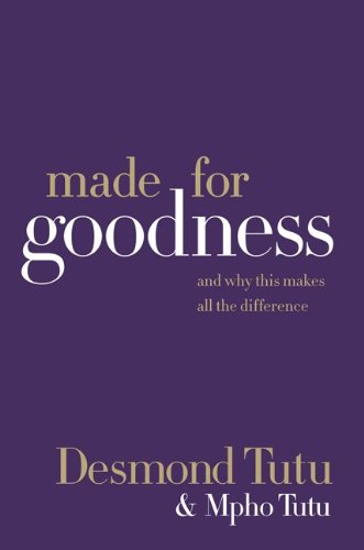 Made for Goodness: And Why This Makes All the Difference 9780061706592