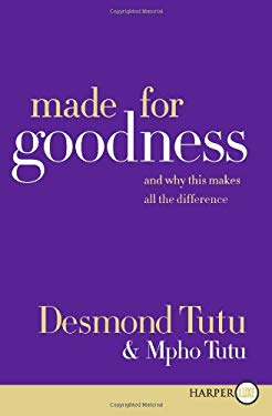 Made for Goodness: And Why This Makes All the Difference 9780061946257