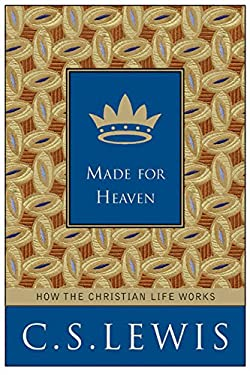 Made for Heaven: And Why on Earth It Matters