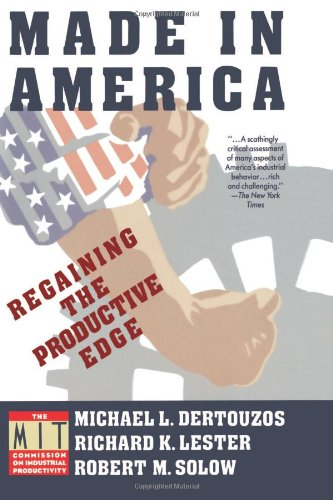 Made in America: Regaining the Productive Edge 9780060973407