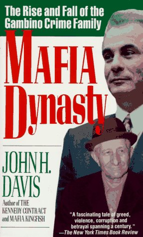 Mafia Dynasty: The Rise and Fall of the Gambino Crime Family 9780061091841
