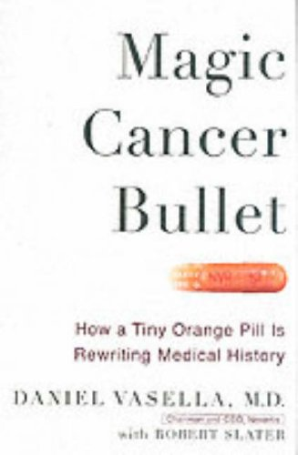 Magic Cancer Bullet: How a Tiny Orange Pill Is Rewriting Medical History 9780060010300