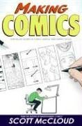 Making Comics: Storytelling Secrets of Comics, Manga and Graphic Novels 9780060780944