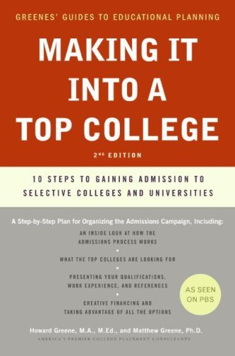 Making It Into a Top College, 2nd Edition: 10 Steps to Gaining Admission to Selective Colleges and Universities 9780061726736