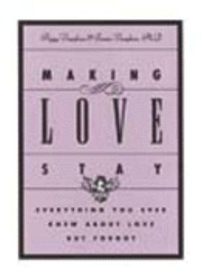 Making Love Stay: Insights and Affirmations for Romance and Relationships