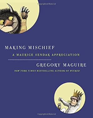 Making Mischief: A Maurice Sendak Appreciation 9780061689161