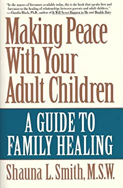 Making Peace with Your Adult Children: A Guide to Family Healing
