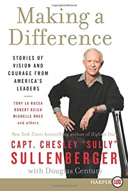 Making a Difference: Stories of Vision and Courage from America's Leaders 9780062128317