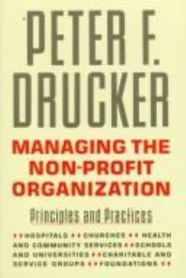 Managing the Non-Profit Organization: Practices and Principles