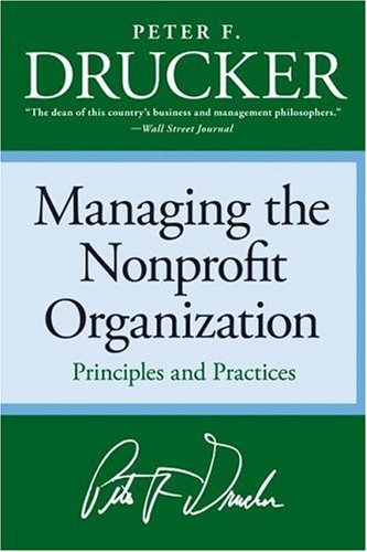 Managing the Non-Profit Organization: Practices and Principles 9780060851149