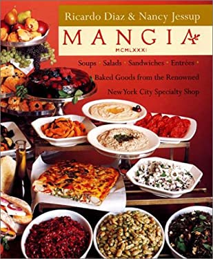 Mangia: Soups, Salads, Sandwiches, Entrees, and Baked Goods; From the Renowned New York City Specialty Shop
