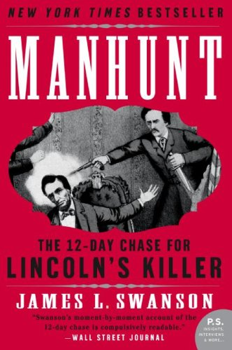Manhunt: The Twelve-Day Chase for Lincoln's Killer 9780060518509