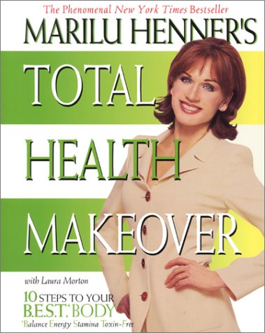 Marilu Henner's Total Health Makeover 9780060988784