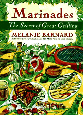 Marinades: Secrets of Great Grilling, the 9780060951627