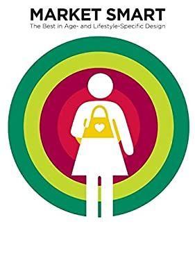 Market Smart: The Best in Age and Lifestyle Specific Design