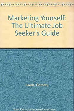 Marketing Yourself: The Ultimate Job Seeker's Guide