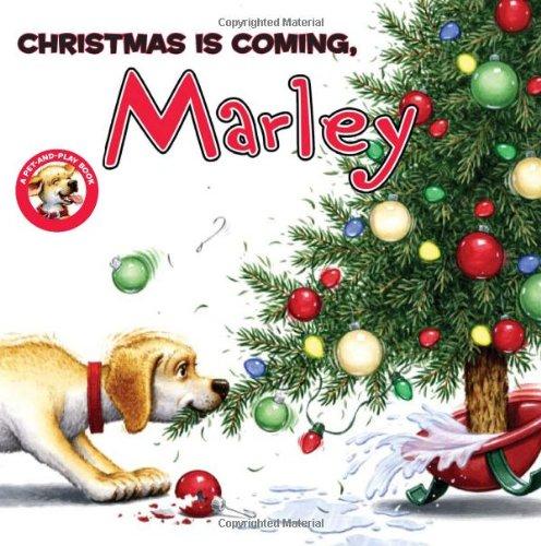 Marley: Christmas Is Coming, Marley John Grogan, Richard Cowdrey and Michael Koelsch