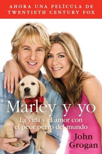 Marley y Yo: La Vida y el Amor Con el Peor Perro del Mundo = Marley and Me 9780061777110