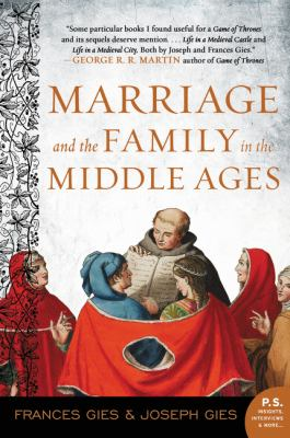 Marriage and the Family in the Middle Ages 9780060914684