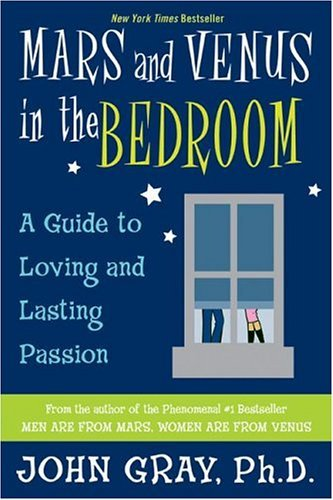 Mars and Venus in the Bedroom: Guide to Lasting Romance and Passion, a 9780060927936