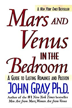 Mars and Venus in the Bedroom: A Guide to Lasting Romance and Passion 9780061015717