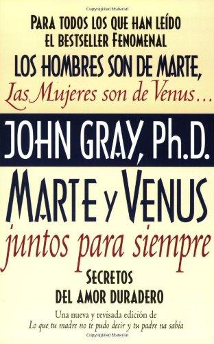 Marte y Venus Juntos Para Siempre: Secretos del Amor Duradero 9780060952365