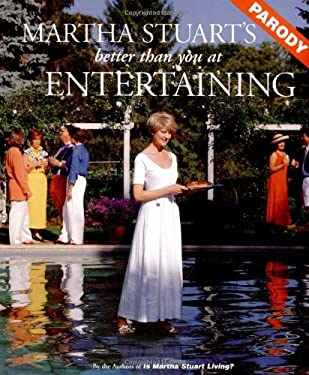 Martha Stuart's Better Than You at Entertaining: A Parody