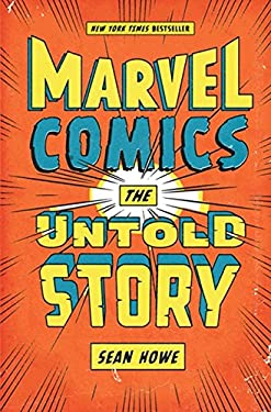 Marvel Comics: The Untold Story 9780061992100