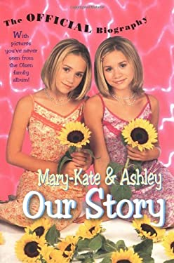 Mary-Kate & Ashley Our Story
