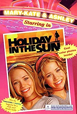 Mary-Kate & Ashley Starring in #4: Holiday in the Sun: (Holiday in the Sun)