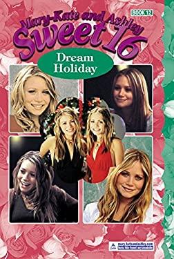 Mary-Kate & Ashley Sweet 16 #12: Dream Holiday