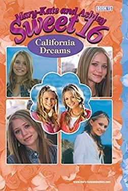 Mary-Kate & Ashley Sweet 16 #15: California Dreams: (California Dreams)