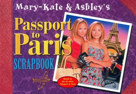 Mary-Kate and Ashley's Passport to Paris Scrapbook